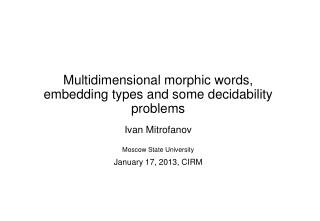 Multidimensional morphic words, embedding types and some decidability problems