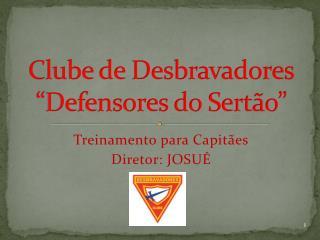 """Clube de Desbravadores """"Defensores do Sertão"""""""