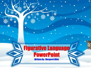 Figurative Language PowerPoint Written By:  Margaret Allex