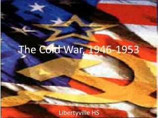The Cold War, 1946-1953