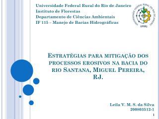 Estratégias para mitigação dos processos erosivos na ba c ia do rio Santana, Miguel Pereira, RJ.