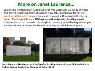 More on Janet Laurence…