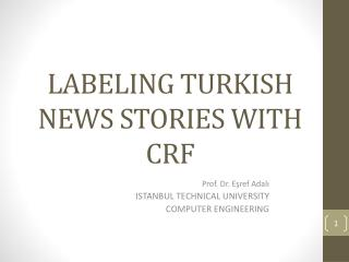 LABELING TURKISH NEWS STORIES WITH CRF