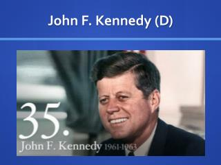 John F. Kennedy (D)
