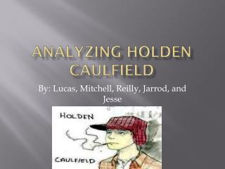 Analyzing Holden Caulfield