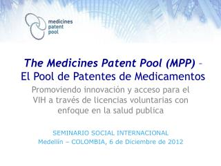 The Medicines Patent Pool (MPP)  – El Pool de Patentes de Medicamentos