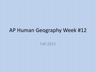 AP Human Geography Week #12