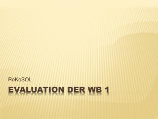 Evaluation der WB 1
