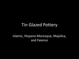 Tin Glazed Pottery