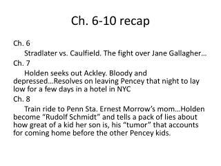 Ch. 6-10 recap