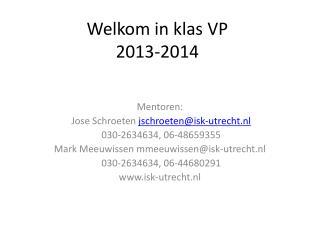 Welkom in klas  VP 2013-2014