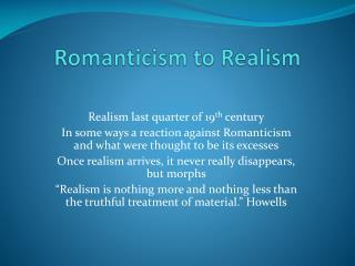 Romanticism to Realism