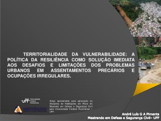 André Luís G A Pimenta Mestrando em Defesa e Segurança Civil– UFF