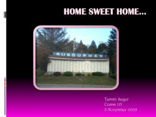 Home sweet home…