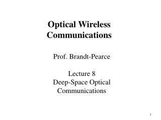 Prof. Brandt-Pearce Lecture 8 Deep-Space Optical Communications