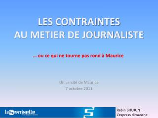 LES CONTRAINTES  AU METIER DE JOURNALISTE