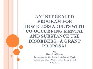 By Brandon Evans Presented to the School of Social Work California  State University, Long  Beach