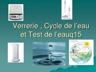 Verrerie , Cycle  de l'eau et Test  de l'eauq15