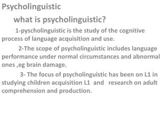 Psycholinguistic  what is psycholinguistic?