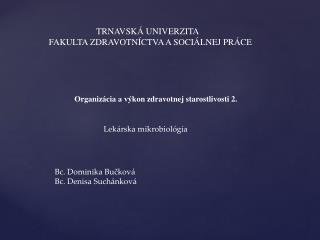 TRNAVSKÁ UNIVERZITA     FAKULTA ZDRAVOTNÍCTVA A SOCIÁLNEJ PRÁCE