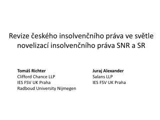 Revize českého  insolvenčního  práva ve světle novelizací  insolvenčního  práva SNR a SR
