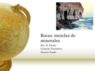 Rocas :  mezclas  de  minerales