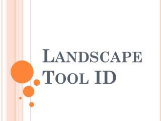 Landscape Tool ID