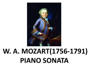 W. A. Mozart(1756-1791) Piano Sonata