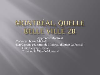 Montréal,  q uelle  belle  ville  2b
