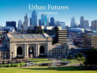 Urban Futures Jon Epperson