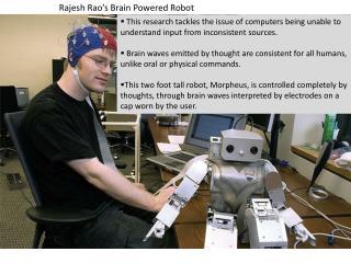 Rajesh  Rao's  Brain Powered Robot