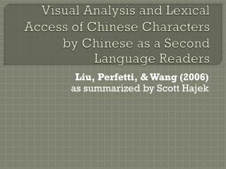 Visual Analysis and Lexical Access of Chinese Characters by Chinese as a Second Language Readers