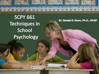SCPY  661  Techniques in  School     Psychology