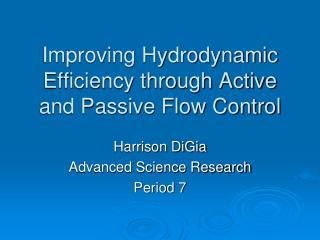 Improving Hydrodynamic Efficiency through Active and Passive Flow Control