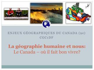 La  géographie humaine et nous: Le Canada – où il fait bon vivre?