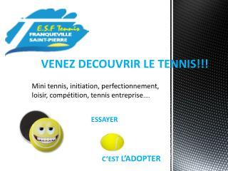 VENEZ DECOUVRIR LE TENNIS!!!