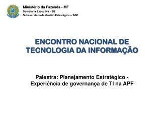 Ministério da Fazenda - MF Secretaria Executiva - SE Subsecretaria de Gestão Estratégica – SGE
