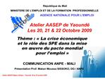 Atelier AASEP de Yaound   Les 20, 21  22 Octobre 2009