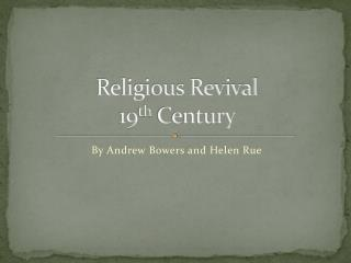 Religious Revival 19 th  Century