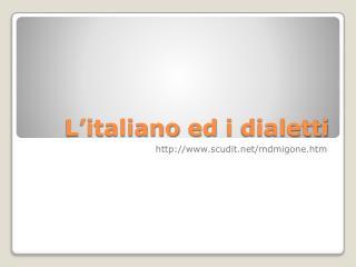 L'italiano  ed  i  dialetti