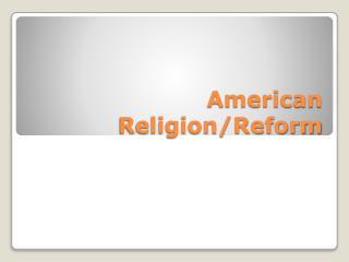 American Religion/Reform