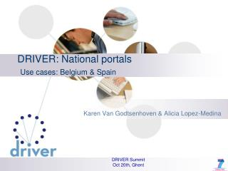 DRIVER: National portals Use cases: Belgium & Spain