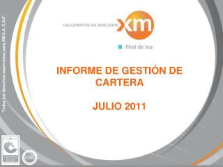 INFORME DE GESTIÓN DE CARTERA JULIO 2011