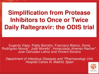 Simplification from Protease Inhibitors to Once or Twice Daily Raltegravir: the ODIS trial