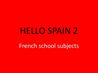 HELLO SPAIN 2