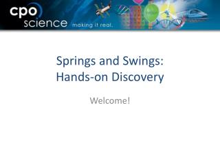 Springs and Swings: Hands-on Discovery