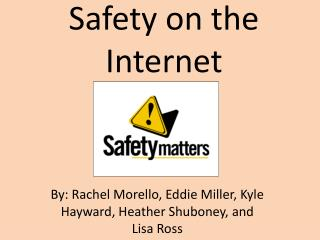 Safety on the  Internet