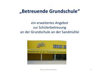 """""""Betreuende Grundschule """" ein erweitertes Angebot zur Schülerbetreuung"""
