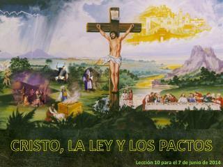 CRISTO, LA LEY Y LOS PACTOS