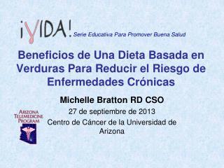 Beneficios de Una  D ieta  B asada en Verduras  P ara Reducir el Riesgo de Enfermedades  C rónicas